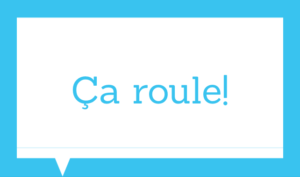 Basic french expressions - Ça roule